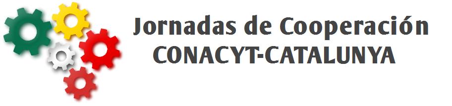 Jornadas de Cooperación CONACyT-Catalunya